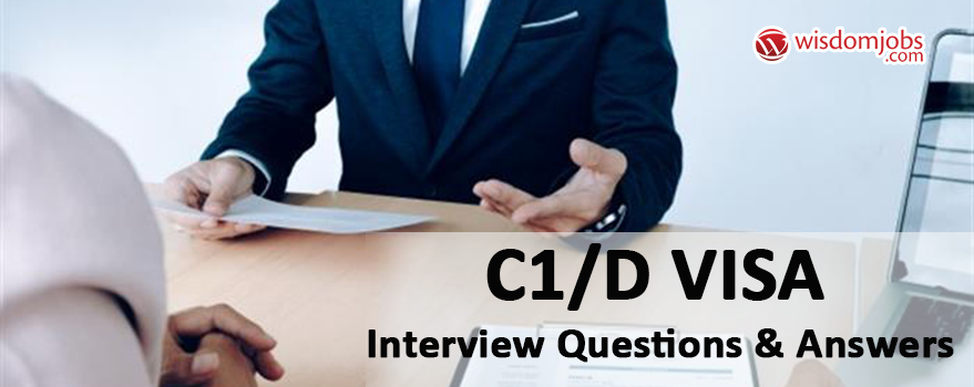 C1/D Visa Interview Questions