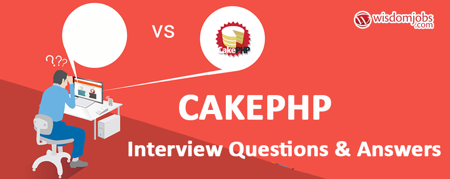 CakePHP Interview Questions & Answers