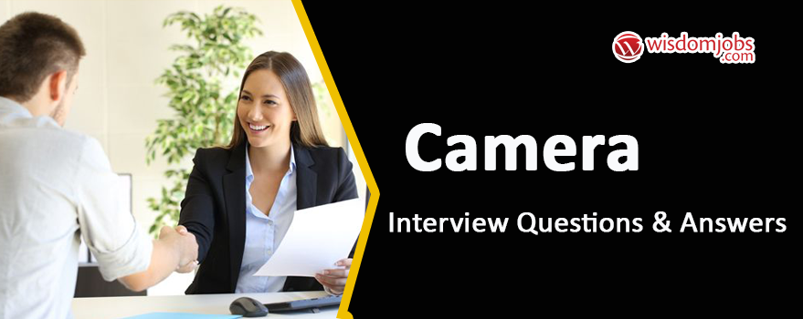 Camera Interview Questions