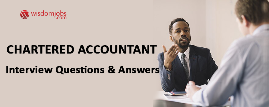 Chartered accountant Interview Questions & Answers