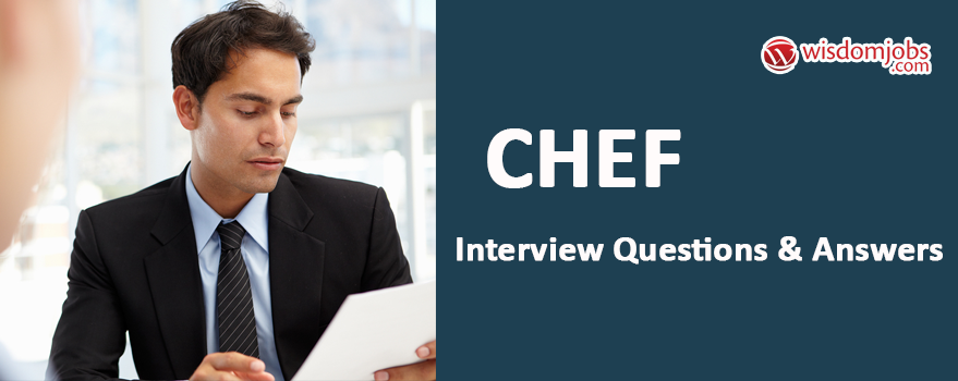 Chef Interview Questions & Answers