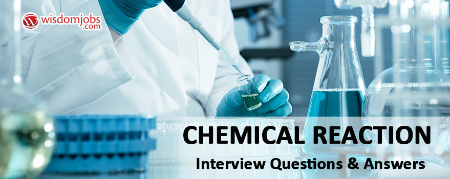 Chemical reaction Interview Questions