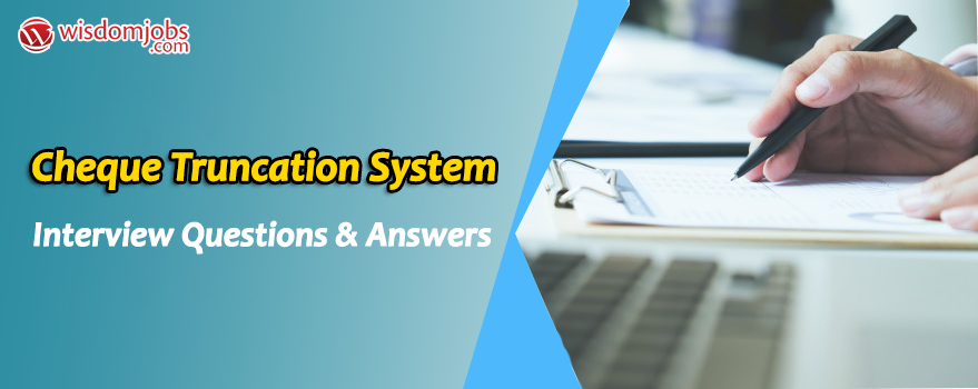 Cheque Truncation System Interview Questions