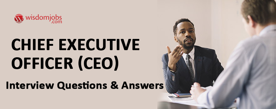 Chief executive officer (CEO) Interview Questions & Answers