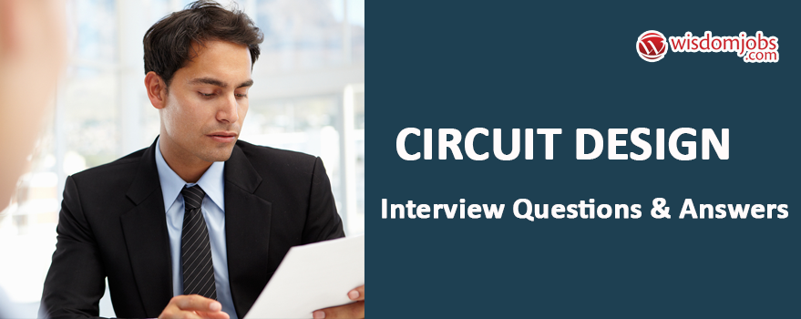 Circuit design Interview Questions & Answers on