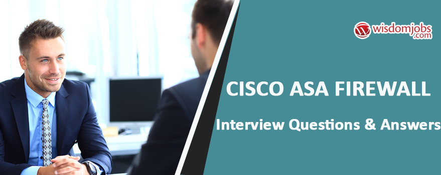 Cisco Asa Firewall Interview Questions & Answers