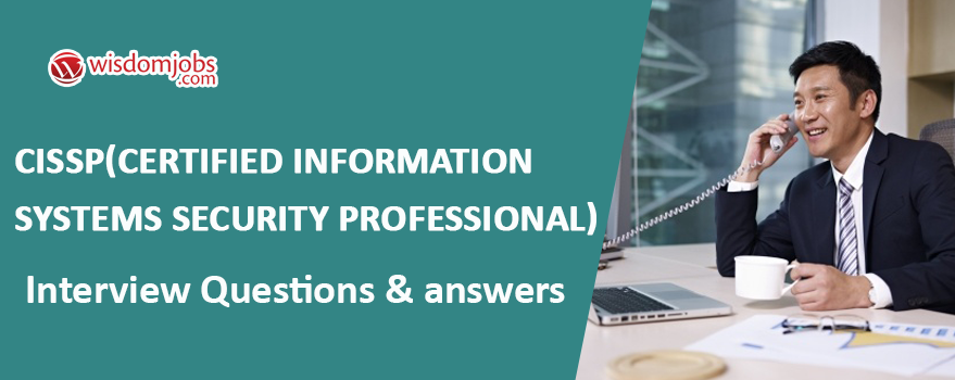 CISSP(Certified Information Systems Security Professional) Interview Questions