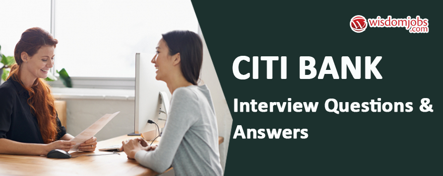 Citi Bank Interview Questions & Answers