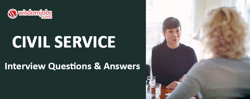 Civil Service Interview Questions & Answers