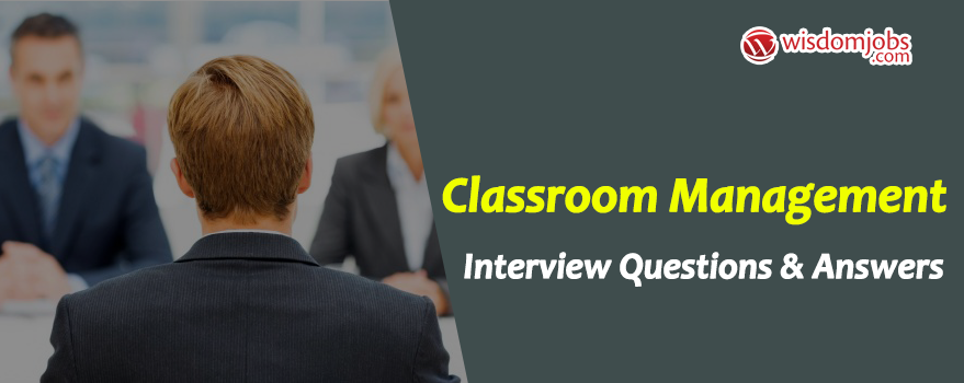 Classroom Management Interview Questions