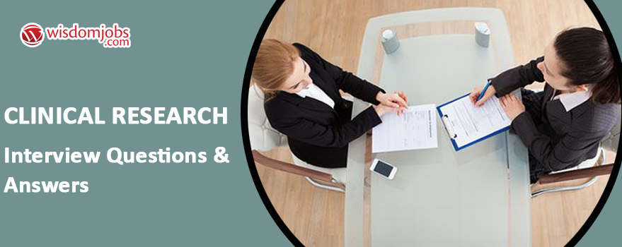 Clinical Research Interview Questions & Answers