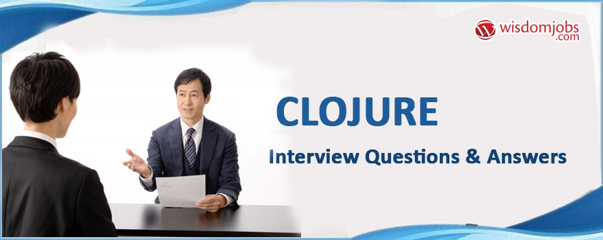 Clojure Interview Questions & Answers