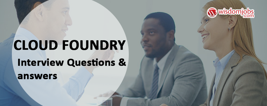 Cloud Foundry Interview Questions