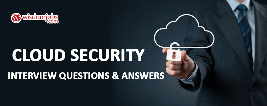 Cloud Security Interview Questions & Answers