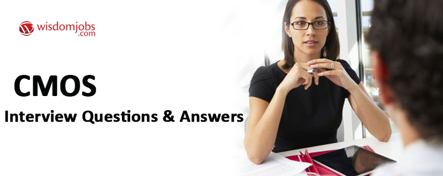 Cmos Interview Questions & Answers