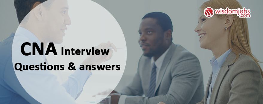 CNA Interview Questions