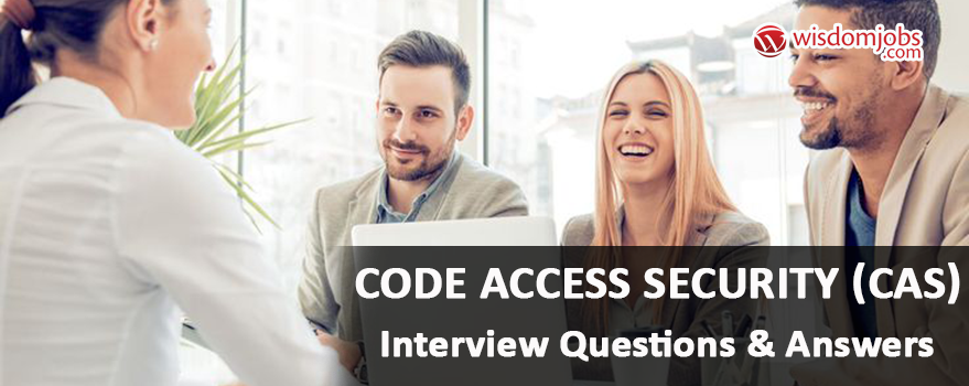 Code Access Security (CAS) Interview Questions