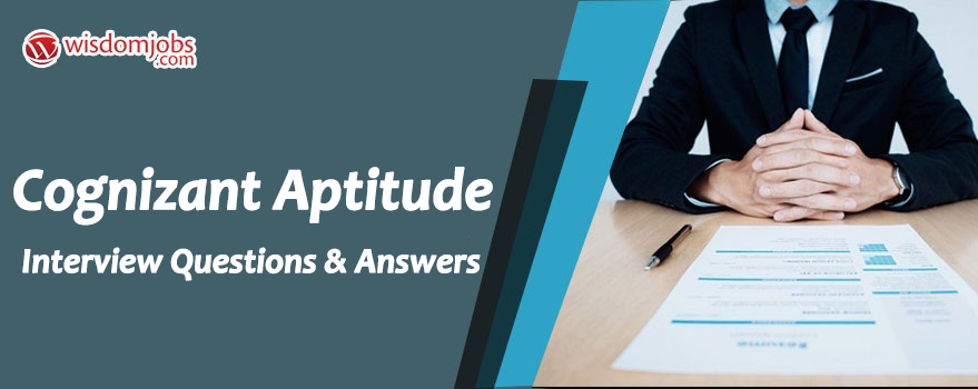 TOP 250+ Cognizant Aptitude Interview Questions and Answers