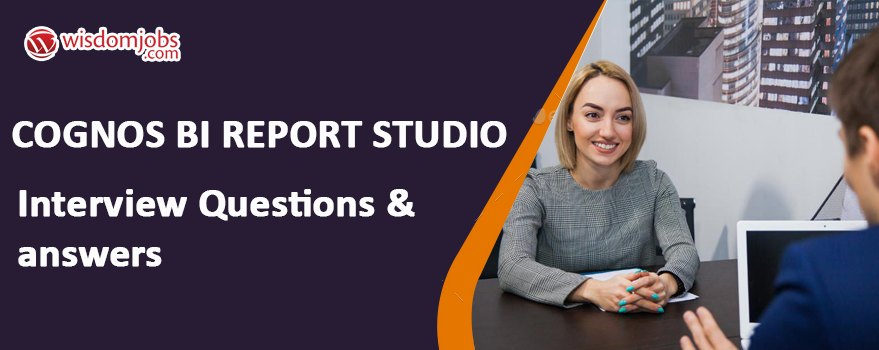 Cognos Bi Report Studio Interview Questions