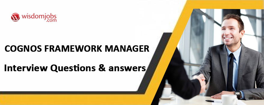 Cognos Framework Manager Interview Questions
