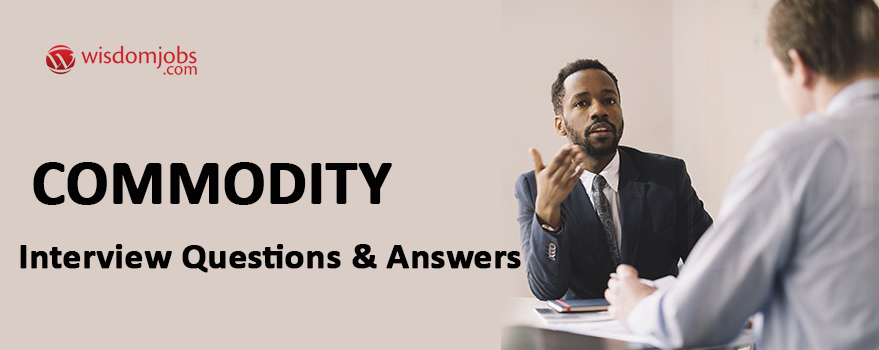 Commodity Interview Questions