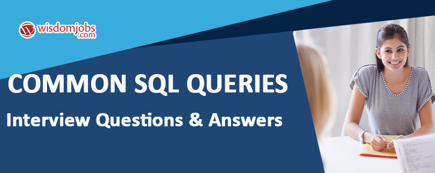 Common SQL Queries Interview Questions & Answers