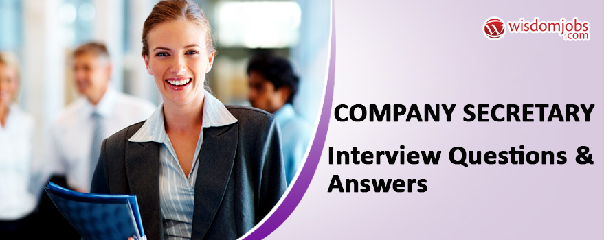 Company Secretary Interview Questions & Answers