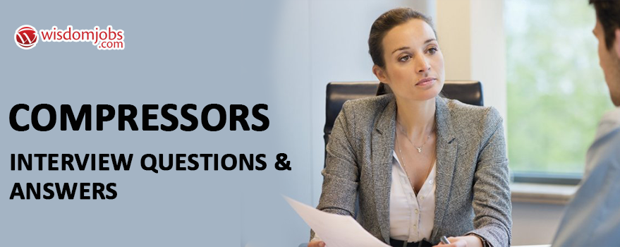 Compressors Interview Questions & Answers