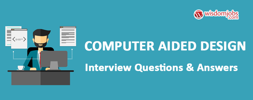 Computer Aided Design Interview Questions