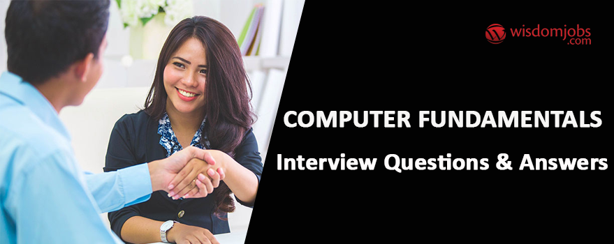 Computer Fundamentals Interview Questions & Answers