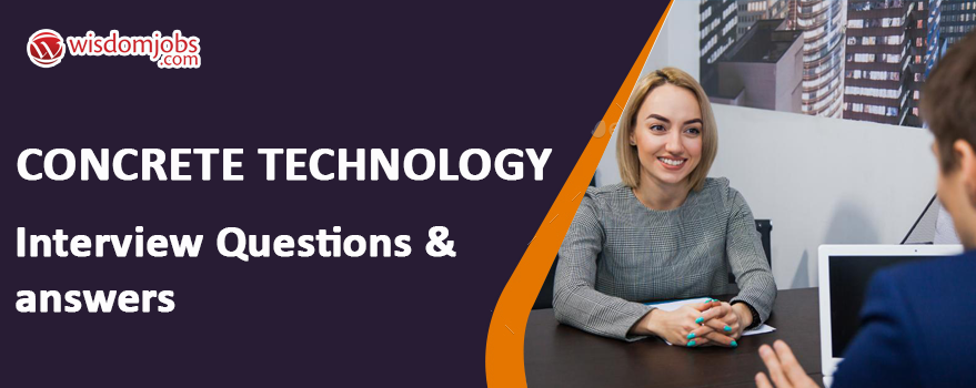 Concrete Technology Interview Questions & Answers