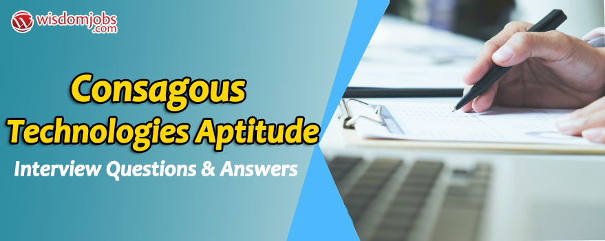 Consagous Technologies Aptitude Interview Questions
