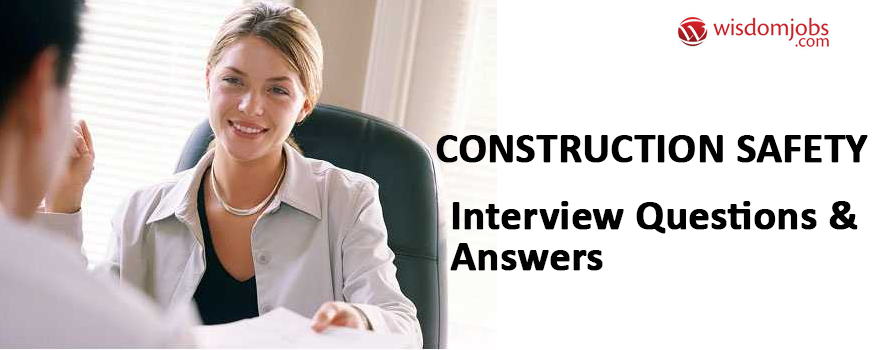 Construction Safety Interview Questions & Answers