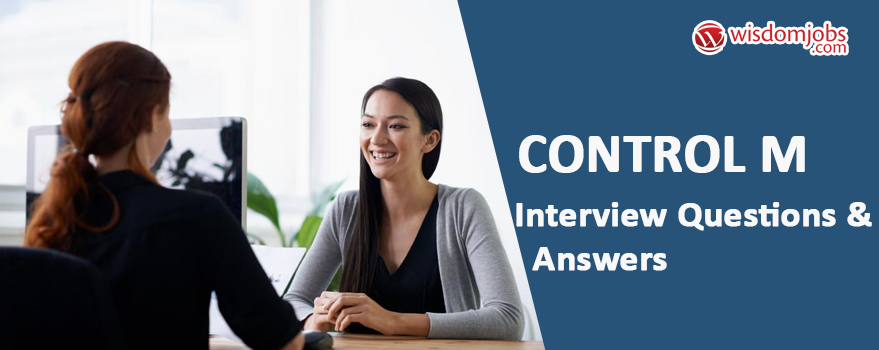 Control M Interview Questions & Answers