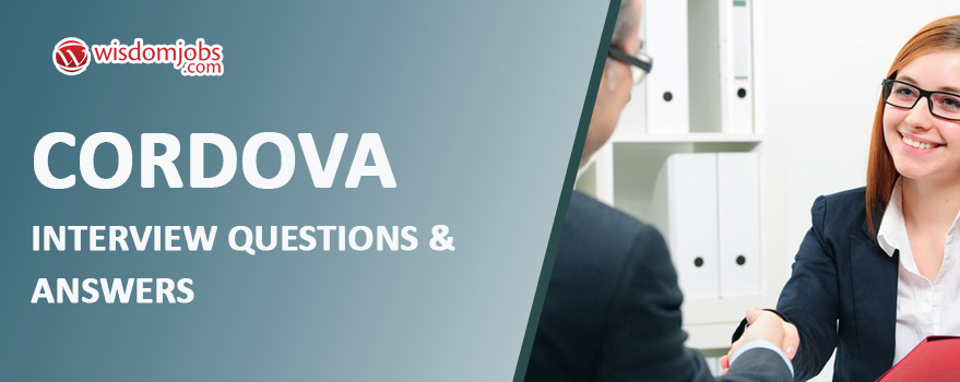 Cordova Interview Questions & Answers