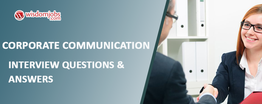 Corporate Communication Interview Questions & Answers