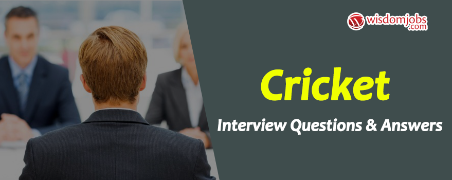 Cricket Interview Questions