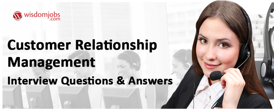 Customer Relationship Management Interview Questions
