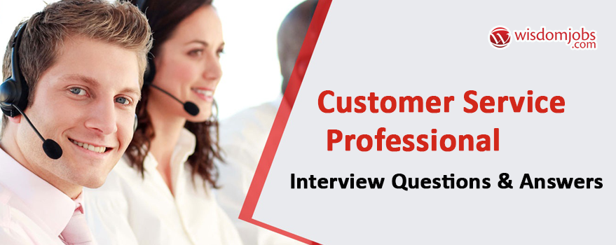 Customer Service Professional Interview Questions & Answers