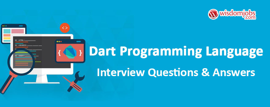 Dart programming language Interview Questions & Answers