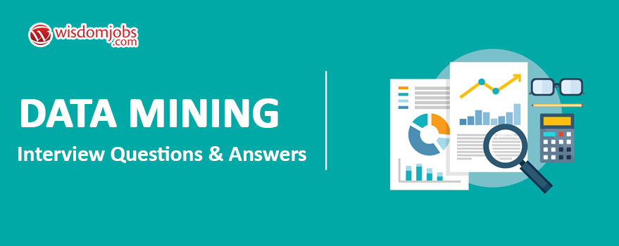 Data Mining Interview Questions & Answers