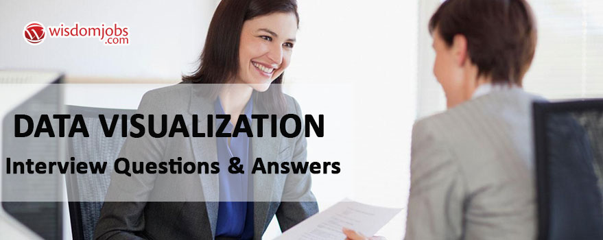 Data Visualization Interview Questions & Answers