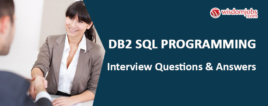 DB2 SQL Programming Interview Questions & Answers
