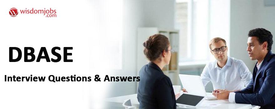 Dbase Interview Questions & Answers