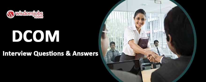 DCOM Interview Questions