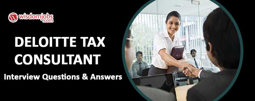 Deloitte Tax Consultant Interview Questions & Answers
