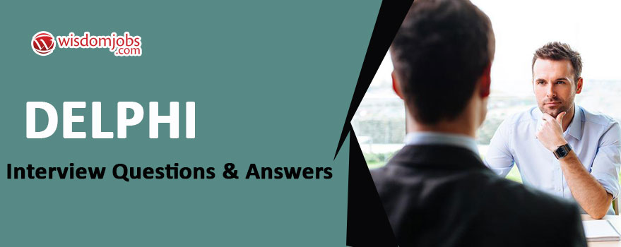 Delphi Interview Questions & Answers
