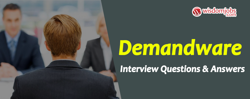TOP 250+ Demandware Interview Questions and Answers 12 August 2019