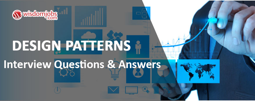 Design Patterns Interview Questions & Answers
