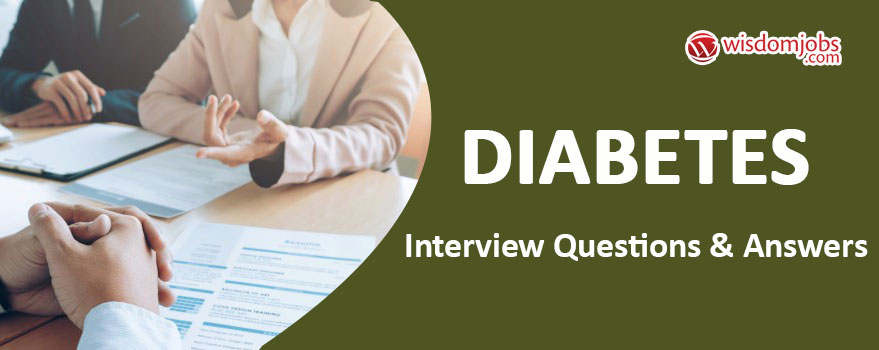 Diabetes Interview Questions & Answers